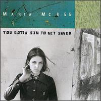 <i>You Gotta Sin to Get Saved</i> 1993 studio album by Maria McKee