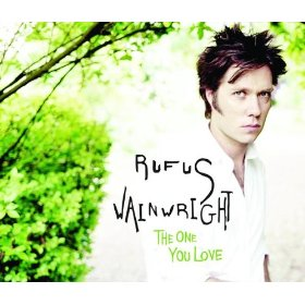 The One You Love (Rufus Wainwright song) 2005 single by Rufus Wainwright