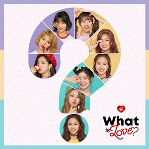 <i>What Is Love?</i> (EP) 2018 EP by Twice