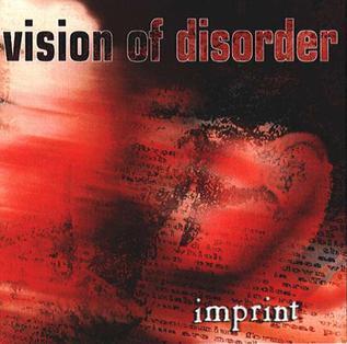 <i>Imprint</i> (Vision of Disorder album) 1998 studio album by Vision of Disorder