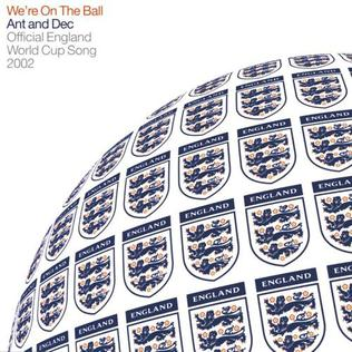 Were on the Ball 2002 single by Ant & Dec