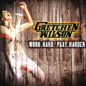 Work Hard, Play Harder 2009 single by Gretchen Wilson