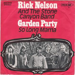 Garden Party (Rick Nelson song) 1972 single by Ricky Nelson
