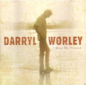 I Miss My Friend (song) 2002 single by Darryl Worley