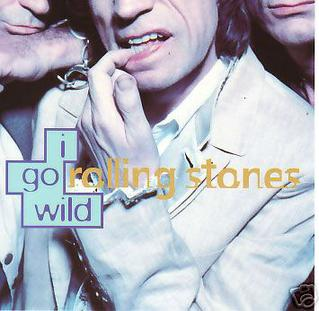 I Go Wild 1995 single by The Rolling Stones