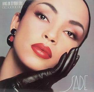 Image result for sade hang on to your love