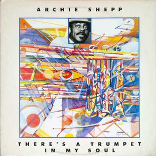 <i>Theres a Trumpet in My Soul</i> 1975 studio album by Archie Shepp
