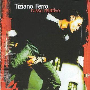 <i>Rosso Relativo</i> 2001 studio album by Tiziano Ferro