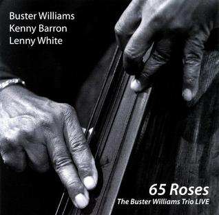 <i>65 Roses</i> 2008 live album by Buster Williams Trio