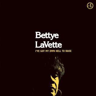<i>Ive Got My Own Hell to Raise</i> 2005 studio album by Bettye LaVette