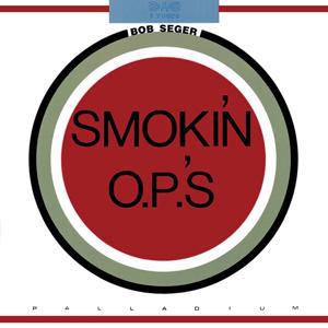 Bob Seger - Smokin' O.P.'s.jpg
