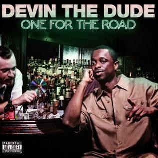 <i>One for the Road</i> (Devin the Dude album) 2013 studio album by Devin the Dude