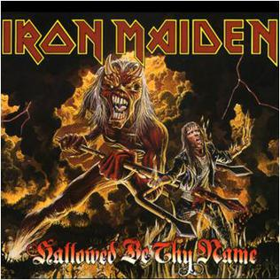 Hallowed Be Thy Name (song) single by Iron Maiden