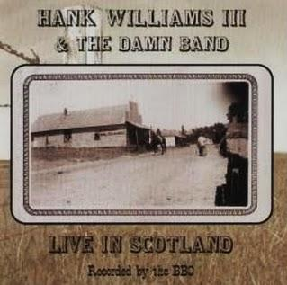 <i>Live in Scotland</i> 2001 live album by Hank Williams III & the Damn Band
