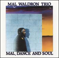 <i>Mal, Dance and Soul</i> 1987 studio album by Mal Waldron