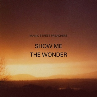 Show Me the Wonder Song by Manic Street Preachers