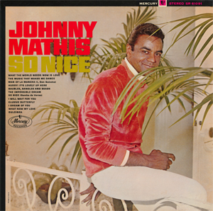 <i>So Nice</i> (Johnny Mathis album) 1966 studio album by Johnny Mathis
