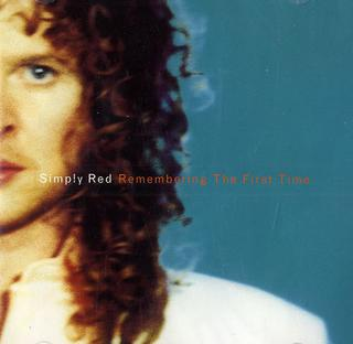 Remembering the First Time 1995 single by Simply Red