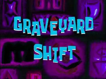 entire graveyard shift - Traducere în română - exemple în engleză | Reverso Context