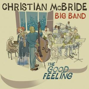<i>The Good Feeling</i> 2011 studio album by Christian McBride Big Band