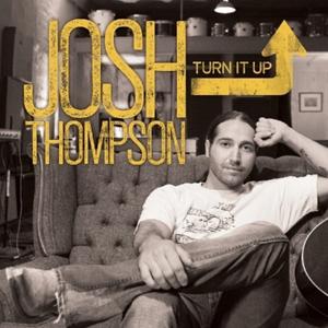 Turn It Up (Josh Thompson album) - Wikipedia