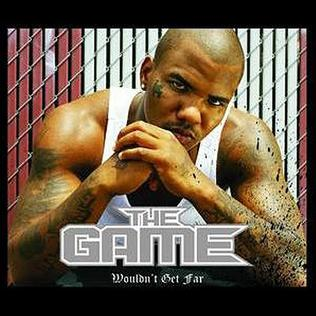 Wouldnt Get Far 2007 single by Kanye West and The Game