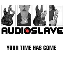 Audioslave your time has come.png