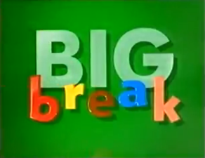 Big Break - Wikipedia
