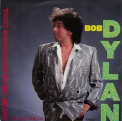 Tight Connection to My Heart (Has Anybody Seen My Love) 1985 single by Bob Dylan