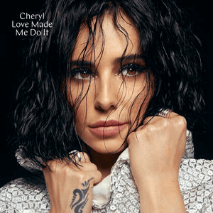 Love Made Me Do It (song) 2018 single by Cheryl