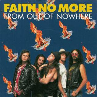 From Out of Nowhere (song) 1989 single by Faith No More
