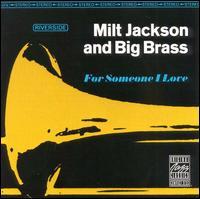 <i>For Someone I Love</i> 1963 studio album by Milt Jackson and Big Brass