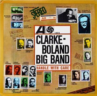 <i>Handle with Care</i> (Clarke-Boland Big Band album) 1963 studio album by Kenny Clarke/Francy Boland Big Band