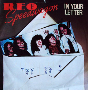 In Your Letter 1981 song performed by REO Speedwagon