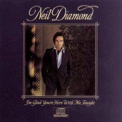 <i>Im Glad Youre Here with Me Tonight</i> 1977 studio album by Neil Diamond