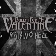 Raising Hell (Bullet for My Valentine song) 2013 single by Bullet for My Valentine