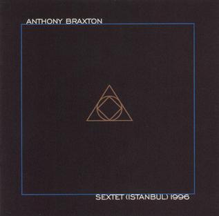 <i>Sextet (Istanbul) 1996</i> 1996 live album by Anthony Braxton