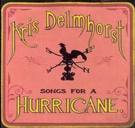 <i>Songs for a Hurricane</i> 2003 studio album by Kris Delmhorst