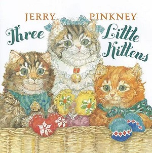 <i>Three Little Kittens</i> (Pinkney book) book by Jerry Pinkney