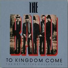 <i>To Kingdom Come: The Definitive Collection</i> 1989 greatest hits album by The Band