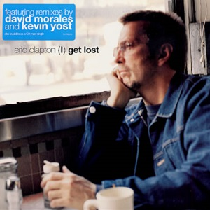 (I) Get Lost pop song by British rock musician Eric Clapton