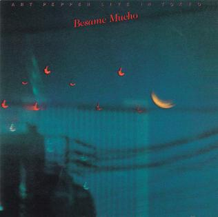 <i>Besame Mucho</i> (album) 1981 live album by Art Pepper
