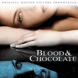 <i>Blood & Chocolate: Original Motion Picture Soundtrack</i> 2007 soundtrack album by Various Artists