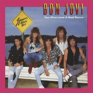 File:Bon Jovi You Give Love A Bad Name.jpg