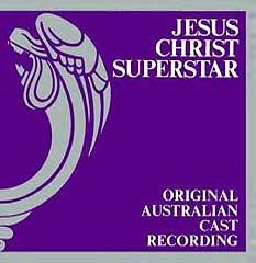 <i>Jesus Christ Superstar</i> (Original Australian Cast Recording) 1972 cast recording of the Australian production of Jesus Christ Superstar