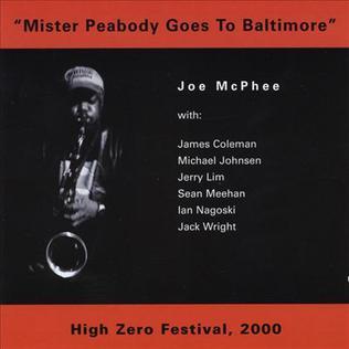 <i>Mister Peabody Goes to Baltimore</i> 2001 live album by Joe McPhee