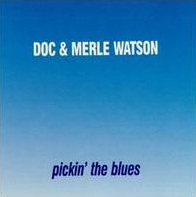 <i>Pickin the Blues</i> 1985 studio album by Doc Watson, Merle Watson