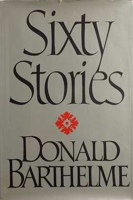 DONALD BARTHELME 60 STORIES PDF
