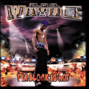 <i>Tha Block Is Hot</i> 1999 studio album by Lil Wayne