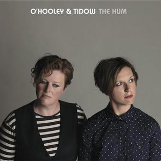 <i>The Hum</i> (OHooley & Tidow album) 2014 studio album by OHooley & Tidow